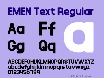 EMEN Text Regular Version 1.00 July 14, 2015, initial release Font Sample
