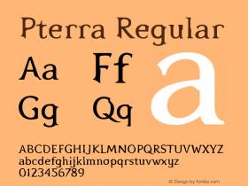 Pterra Regular Version 1.000;PS 001.000;hotconv 1.0.38 Font Sample