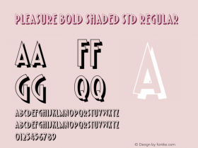 Pleasure Bold Shaded Std Regular Version 1.000;PS 1.0;hotconv 1.0.38 Font Sample