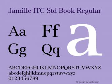 Jamille ITC Std Book Regular Version 1.000;PS 001.000;hotconv 1.0.38 Font Sample