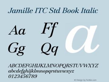 Jamille ITC Std Book Italic Version 1.000;PS 001.000;hotconv 1.0.38 Font Sample