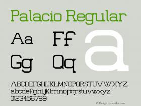 Palacio Regular Version 1.00 January 7, 2013, initial release Font Sample