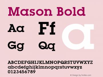 Mason Bold Font Version 2.6; Converter Version 1.10 Font Sample