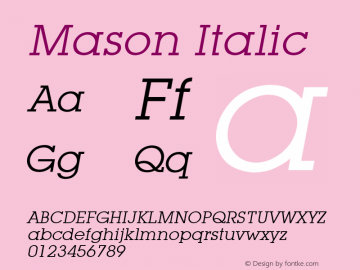 Mason Italic Font Version 2.6; Converter Version 1.10 Font Sample
