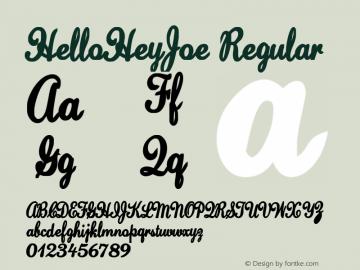 HelloHeyJoe Regular Macromedia Fontographer 4.1.4 5/9/05 Font Sample