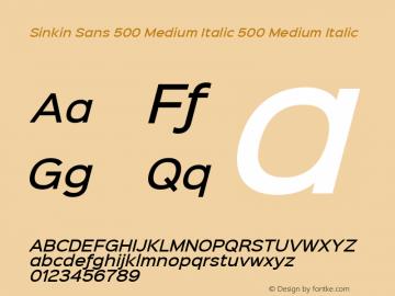 Sinkin Sans 500 Medium Italic 500 Medium Italic Sinkin Sans (version 1.0)  by Keith Bates   •   © 2014   www.k-type.com Font Sample