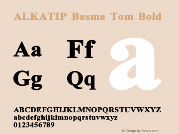 ALKATIP Basma Tom Bold Version 5.00 November 5, 2007 Font Sample