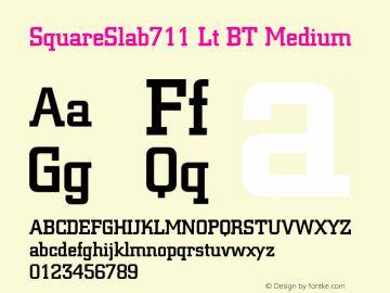 SquareSlab711 Lt BT Medium Version 2.001 mfgpctt 4.4 Font Sample