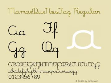 MamaeQueNosFaz Regular Version 1.0 Font Sample