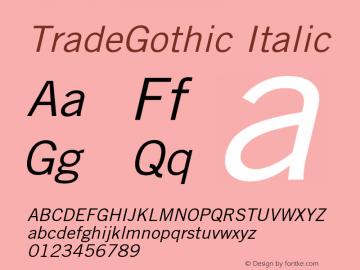 TradeGothic Italic OTF 1.0;PS 001.001;Core 1.0.22 Font Sample