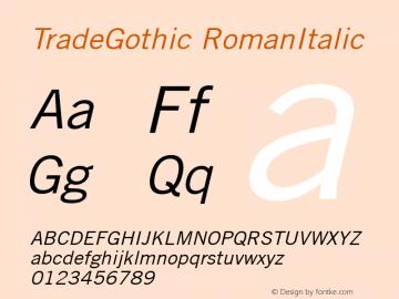 TradeGothic RomanItalic Version 1.00 Font Sample