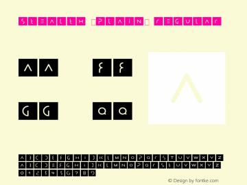 Stealth (Plain) Regular 001.001 Font Sample