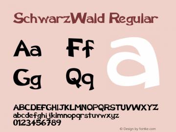 SchwarzWald Regular Converted from C:\TTFONTS\SCHWAWAL.TF1 by ALLTYPE Font Sample