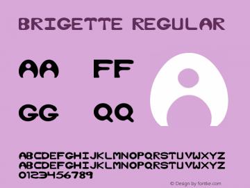 BRIGETTE Regular Altsys Fontographer 3.5  3/17/97 Font Sample