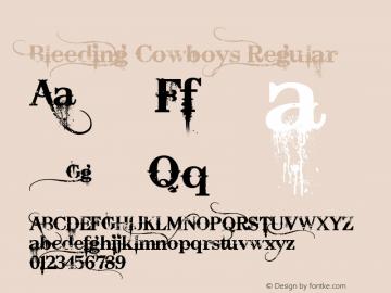 Bleeding Cowboys Regular Version 1.00 June 28, 2007, initial release Font Sample