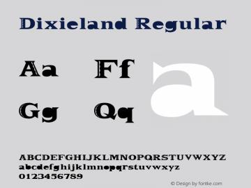 Dixieland Regular Altsys Fontographer 3.5  5/26/93 Font Sample