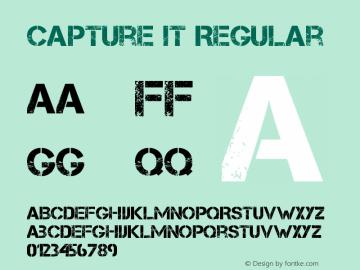 Capture it Regular Version 1.6 Aug 5, 2009, initial release Font Sample