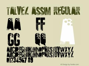 Talvez assim Regular Version 2.1 June 11, 2009 Font Sample