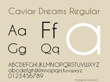 Caviar Dreams Regular Version 1.00 March 10, 2009, initial release Font Sample