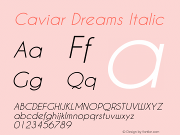 Caviar Dreams Italic Version 1.00 January 17, 2010, initial release Font Sample