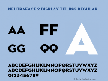 Neutraface 2 Display Titling Regular Version 1.000;PS 001.000;hotconv 1.0.50;makeotf.lib2.0.16970 Font Sample