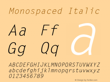 Monospaced Italic 001.003 Font Sample