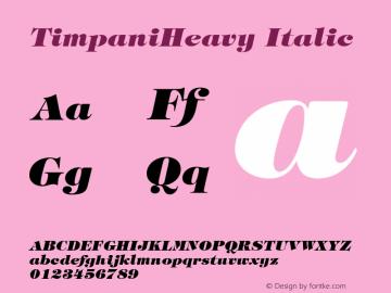 TimpaniHeavy Italic 001.003 Font Sample