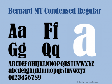 Bernard MT Condensed Regular Version 1.50 Font Sample
