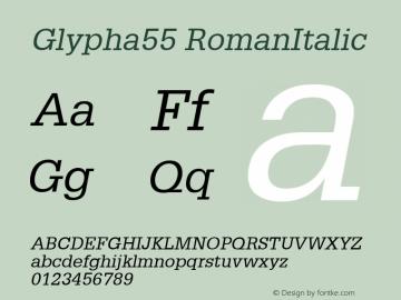 Glypha55 RomanItalic Version 1.00 Font Sample