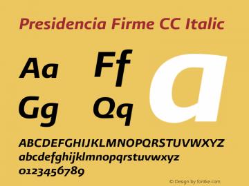 Presidencia Firme CC Italic Version 001.000图片样张
