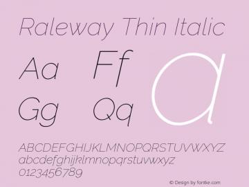 Raleway Thin Italic Version 2.500; ttfautohint (v0.95) -l 8 -r 50 -G 200 -x 14 -w