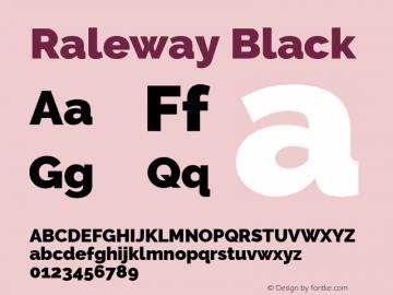 Raleway Black Version 2.500; ttfautohint (v0.95) -l 8 -r 50 -G 200 -x 14 -w