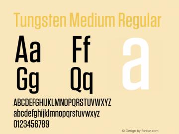 Tungsten Medium Regular Version 1.200 Font Sample