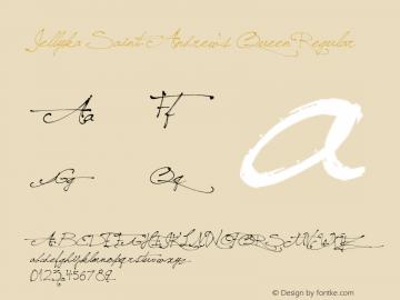 Jellyka Saint-Andrew's Queen Regular Version 1.00 January 03, 2009, initial release Font Sample