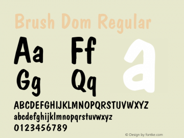 Brush Dom Regular Licensed for distribution by Instant Artists Users Club Inc. Font Sample