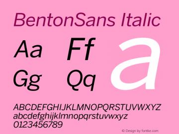 BentonSans Italic Version 1.000;PS 001.001;hotconv 1.0.38 Font Sample