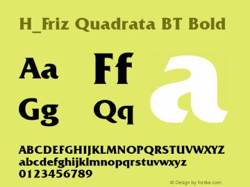 H_Friz Quadrata BT Bold 1997.01.27 Font Sample