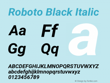Roboto Black Italic Version 1.00 September 11, 2014, initial release Font Sample