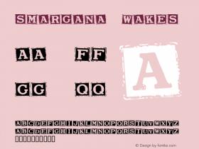 Smargana Wakes Macromedia Fontographer 4.1.5 10/1/98 Font Sample