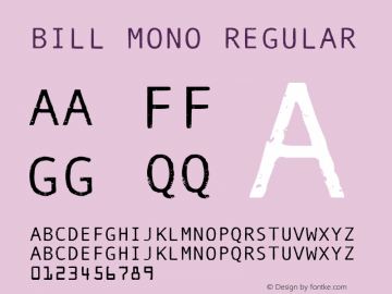 Bill Mono Regular Version 1.000 2007 initial release Font Sample