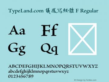 TypeLand.com 儀鳳寫經體 F Regular Version 1.003;PS 1;hotconv 1.0.57;makeotf.lib2.0.21895图片样张