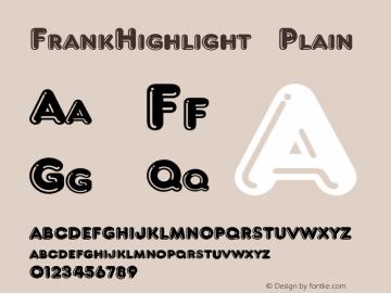 FrankHighlight Plain 001.003 Font Sample