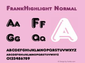 FrankHighlight Normal 1.0 Wed Nov 18 01:17:36 1992 Font Sample