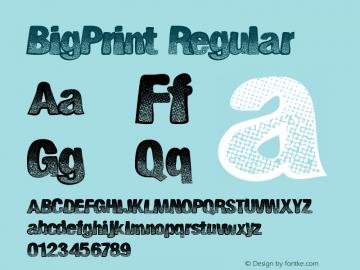 BigPrint Regular Version 1.00 September 11, 2012, initial release Font Sample
