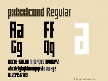 pxlxxlcond Regular Version 1.00 December 18, 2012, initial release Font Sample