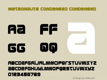 Metronauts Condensed Condensed Version 1.0; 2013 Font Sample