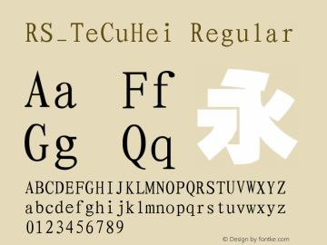 RS_TeCuHei Regular Version 1.00 May 14, 2013, initial release Font Sample