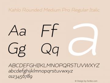 Kahlo Rounded Medium Pro Regular Italic Version 001.001 Font Sample