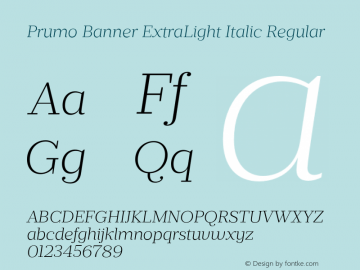 Prumo Banner ExtraLight Italic Regular Version 1.001;PS 001.001;hotconv 1.0.70;makeotf.lib2.5.58329 Font Sample