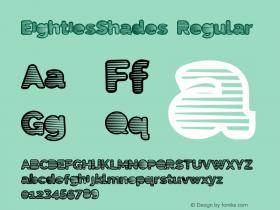 EightiesShades Regular Version 1.00 June 17, 2013, initial release图片样张